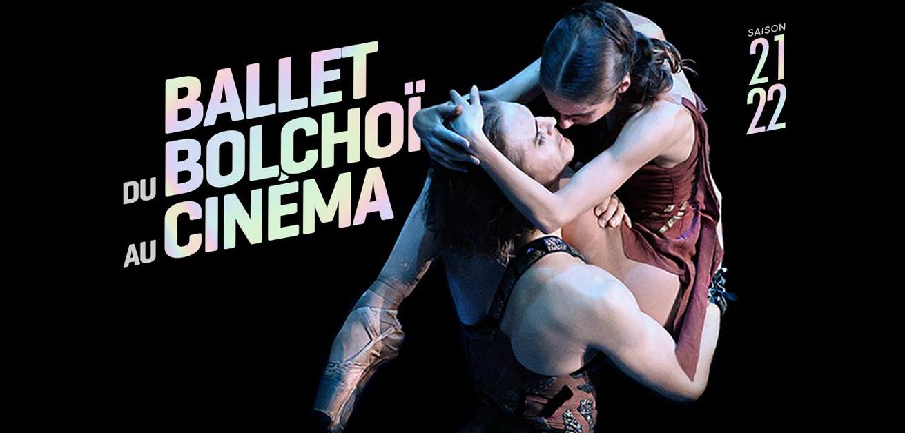 Le Ballet du Bolshoï saison 2021/2022